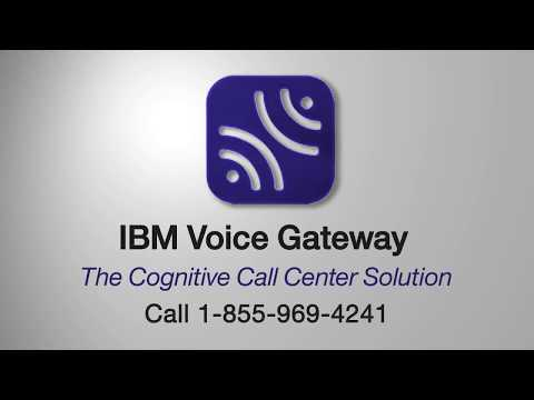 IBM Voice Gateway: the cognitive call center solution